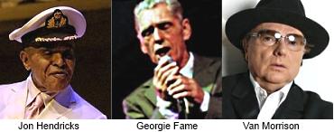 Jon Hendricks, Georgie Fame, Van Morrison