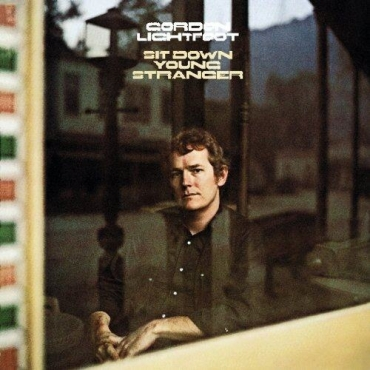 Gordon Lightfoot - Sit Down Young Stranger