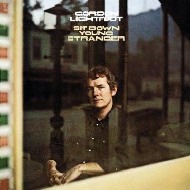 Gordon Lightfoot - Sit Down Young Stranger