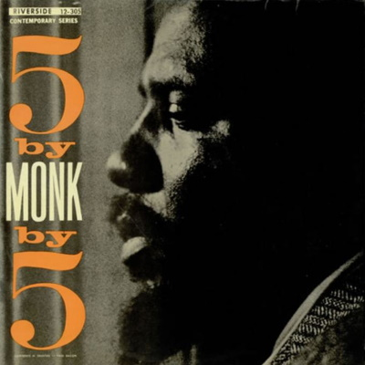 Thelonious Monk~5 by Monk by 5